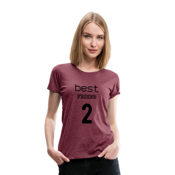 Best Friend 2 Women's Premium T-Shirt - heather burgundy