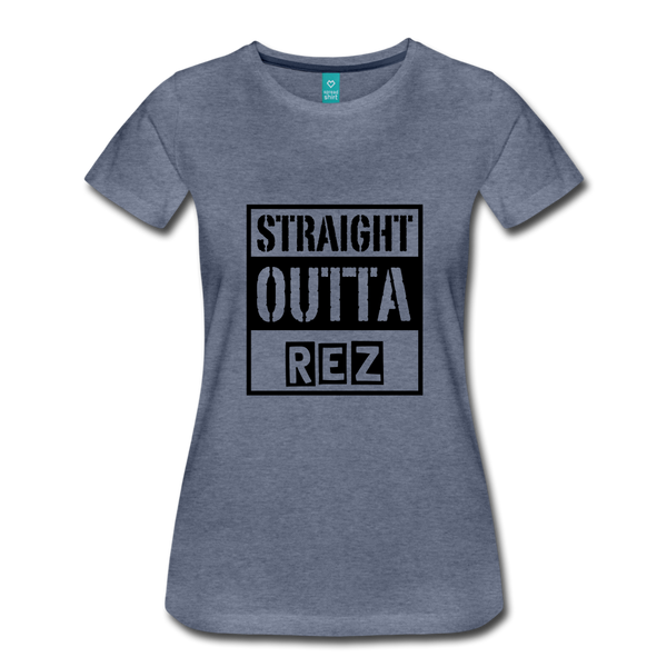 Straight Outta Rez Women's Premium T-Shirt - heather blue