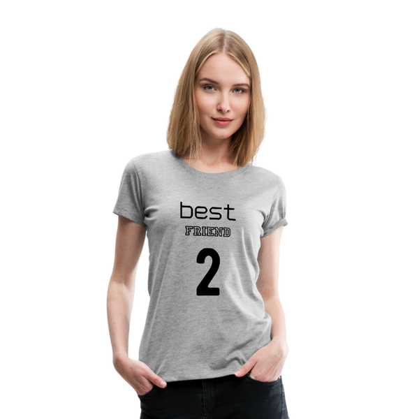 Best Friend 2 Women's Premium T-Shirt - heather gray