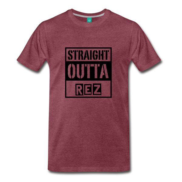 Straight Outta REZ Men's Premium T-Shirt - heather burgundy