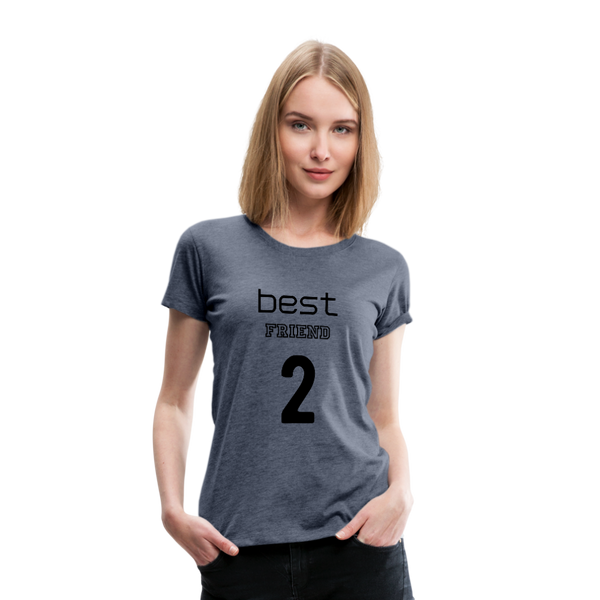 Best Friend 2 Women's Premium T-Shirt - heather blue