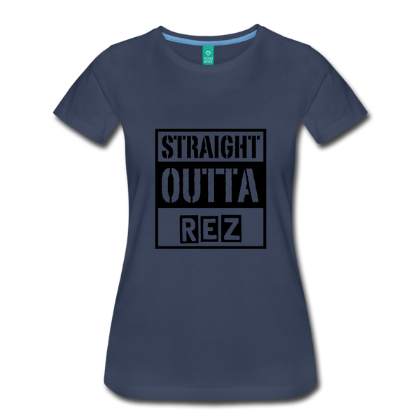 Straight Outta Rez Women's Premium T-Shirt - navy