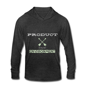 Product of My Own Environment Unisex Tri-Blend Hoodie Shirt - heather black