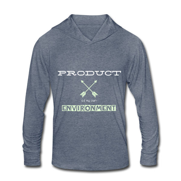 Product of My Own Environment Unisex Tri-Blend Hoodie Shirt - heather blue