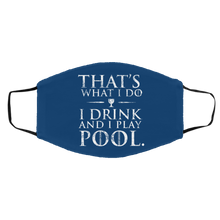 Load image into Gallery viewer, I Drink And Play Pool - Med/Lg Face Mask