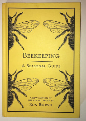 Beekeeping: a Seasonal Guide, Ron Brown