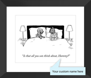 "Customizable Cartoon - ""Is that all you can think about, NAME?"" by Carolita Johnson"