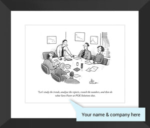 "Customizable Cartoon - ""Let's study the trends, analyze the reports, crunch the numbers, and then do..."" by Leo Cullum"
