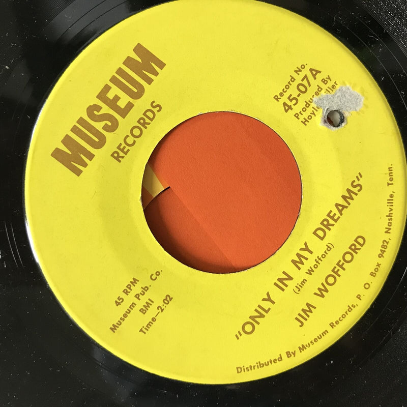 Jim Wofford- Just For You/Only In My Dreams- Museum 45-07 RARE