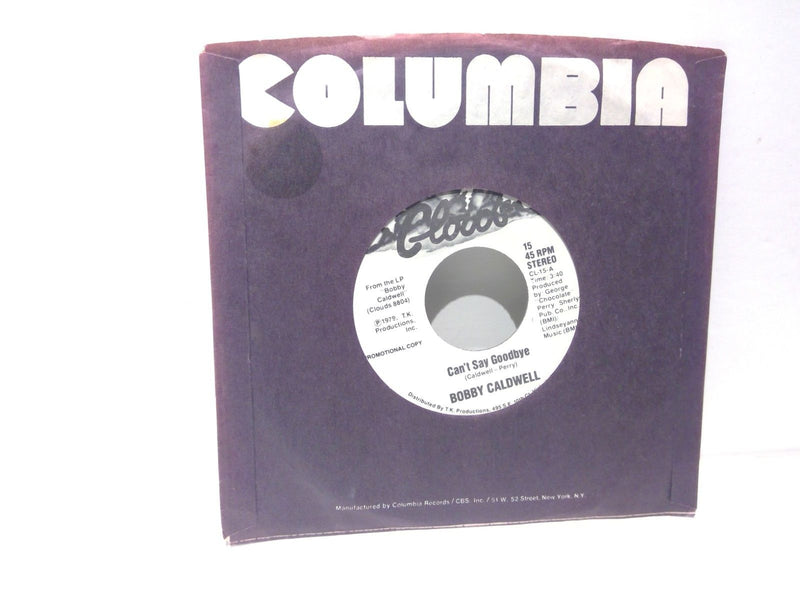 Bobby Caldwell- Cant Say Goodbye- Clouds CL-15- VG++ PROMO- Soul Jazz Funk 45