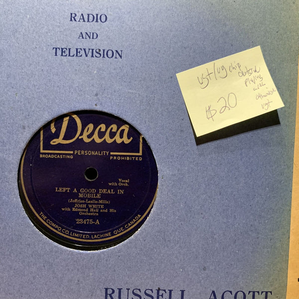 Josh White Left A Good Deal in Mobile Decca 23475 Canadian Press VG+ Blues 78