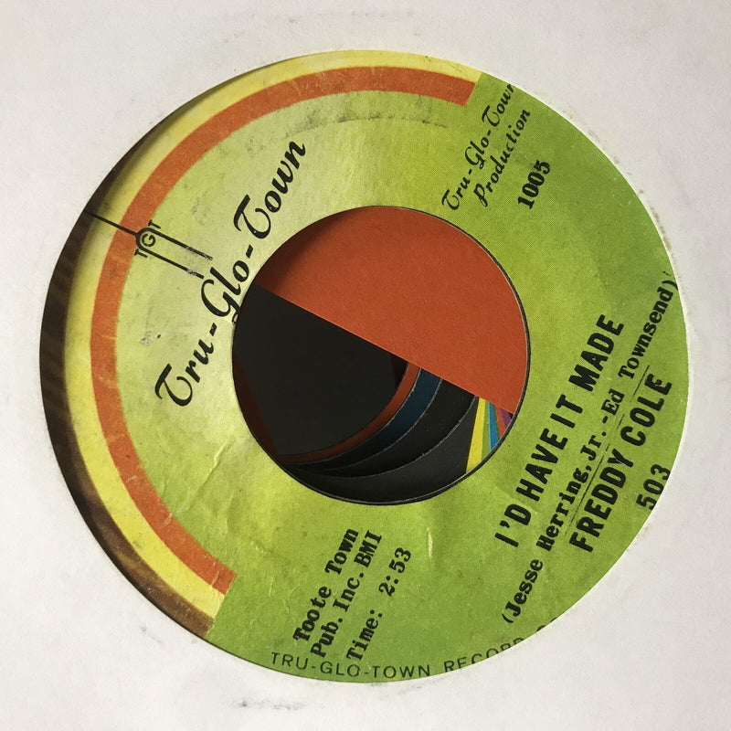 Freddy Cole- Id Have It Made/Best Part My Life Missing- Tru Glo Town 503 VG+-