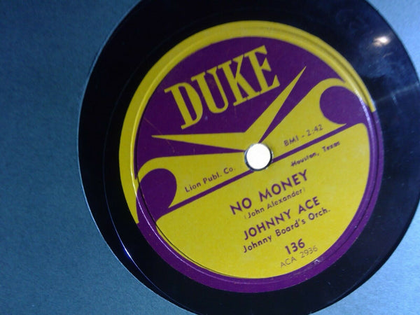 Johnny Ace Pledging My Love / No Money - Duke 136 R&B Blues 78 solid VG+ RARE