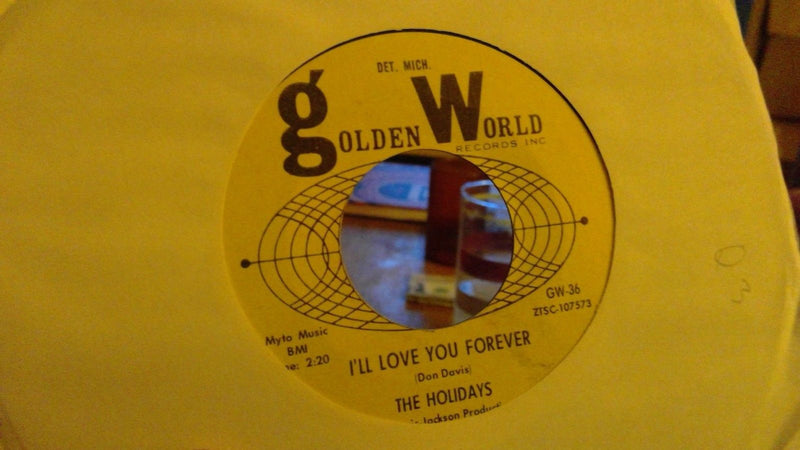 Holidays- Ill Love You Forever/Makin Up TIme- Golden World 36- Soul 45- VG+