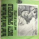 Dusty Springfield- You Don't Have To Say You Love Me- Philips 40371- VG+