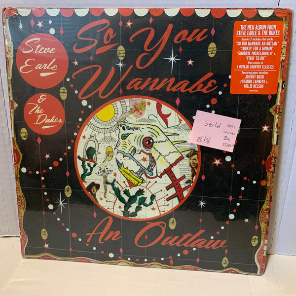 Steve Earle Dukes- So you Wannabe Outlaw- Warner Bros 2017 180g SEALED Record