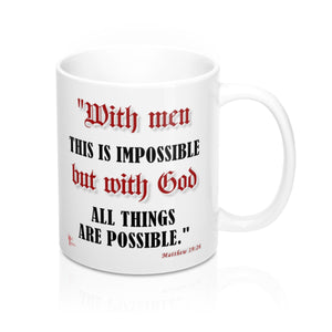 But With God All Things Are Possible Mug