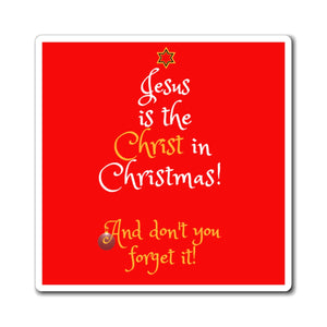 Jesus is the Christ in Christmas Magnets