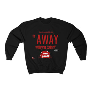 Red Letters - Away With You - Matthew 4:10 Sweatshirt