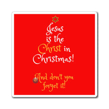Load image into Gallery viewer, Jesus is the Christ in Christmas Magnets
