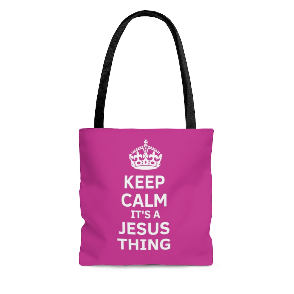 Keep Calm It's A Jesus Thing Hot Pink Tote Bag