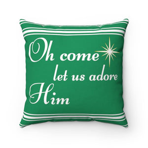 Oh Come Let Us Adore Him Christmas Throw Pillow