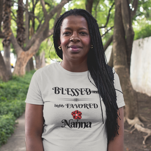 Mother's Day gray t-shirt message reads Blessed and highly favored Nanna