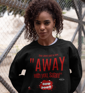 Away With You Satan - Christian Sweatshirt