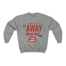 Load image into Gallery viewer, Red Letters - Away With You - Matthew 4:10 Sweatshirt