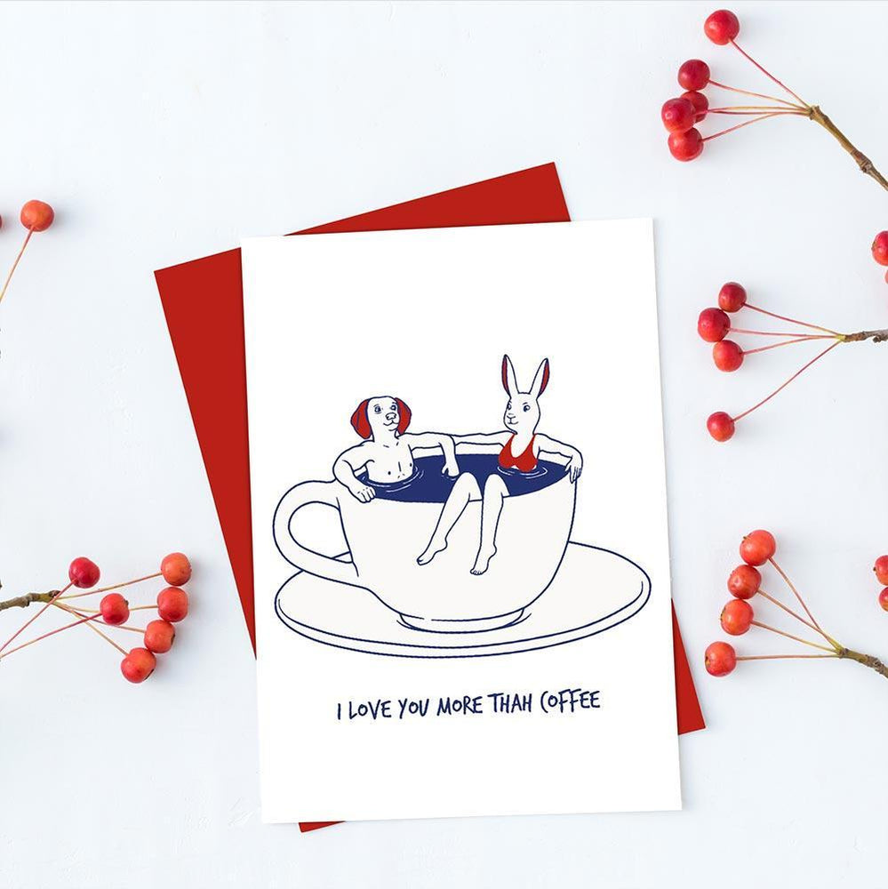 I love you more than coffee (Greeting Card)