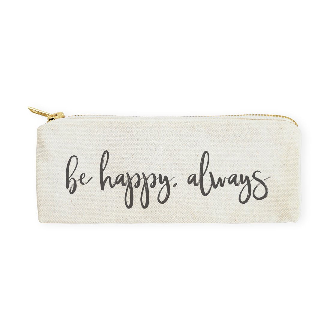 Be Happy, Always Cotton Canvas Pencil Case and Travel Pouch