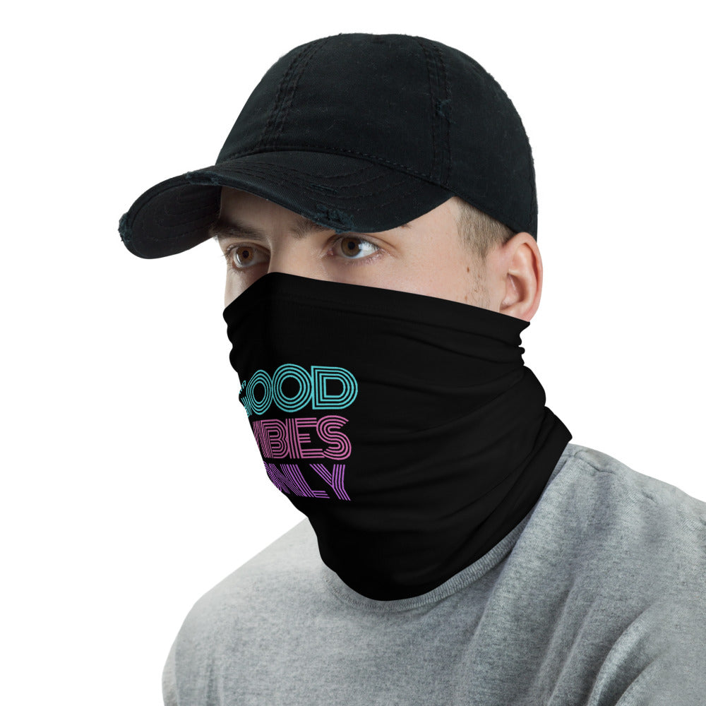 Good Vibes Only Face Mask Neck Gaiter