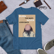 Load image into Gallery viewer, Burn the Maps Never Look Back Short-Sleeve Unisex T-Shirt