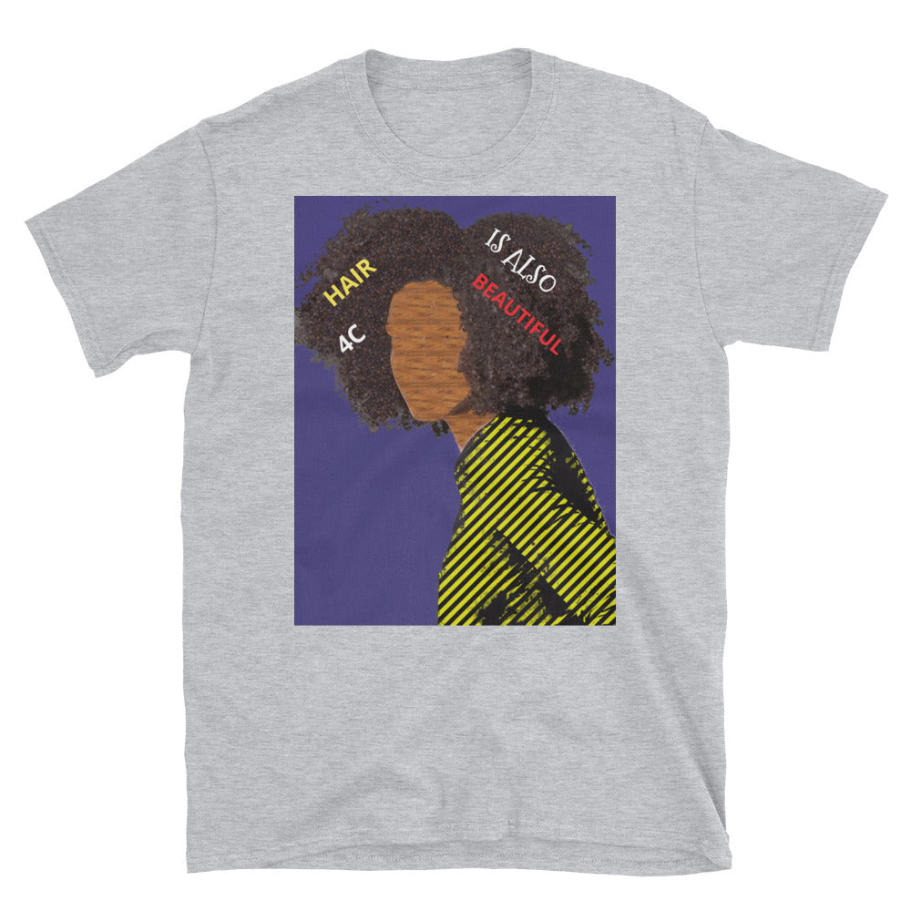 4C Hair is Also Beautiful Short-Sleeve Unisex T-Shirt