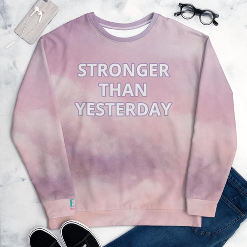 Stronger Than Yesterday Sweatshirt