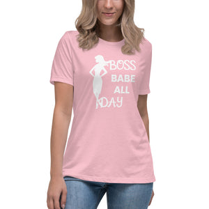 Boss Babe All Day Women's Relaxed T-Shirt