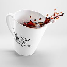 "Load image into Gallery viewer, ""Give Your Mind a Little Love"" Latte mug"