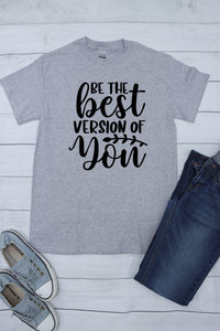 'Be The Best Version Of You' S/S Shirt