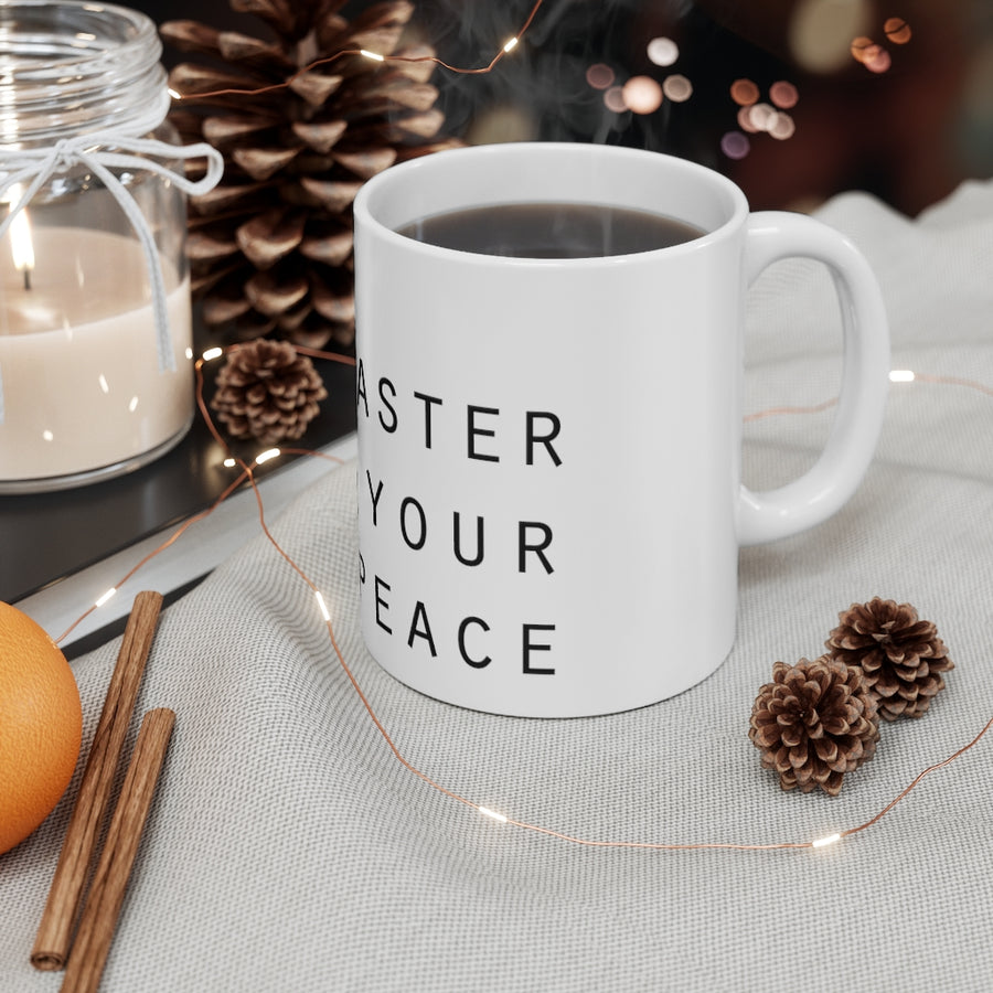 Master Your Peace 11 oz Mug