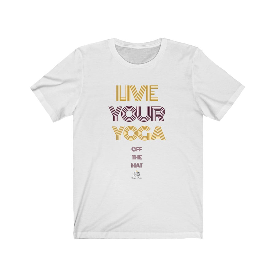 Live Your Yoga Short Sleeve Tee