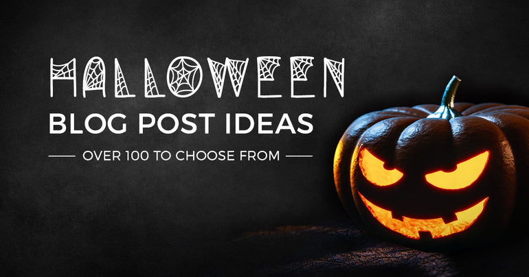 100+ Halloween blog post ideas for every niche