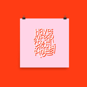Have the Fear Print Art Print Printed Mint