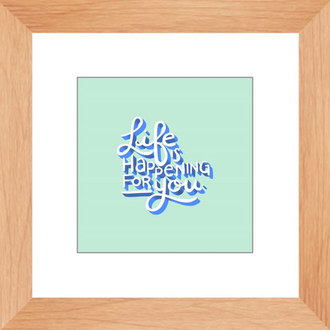 Life is Happening for You Framed Print Framed Print Gooten Natural