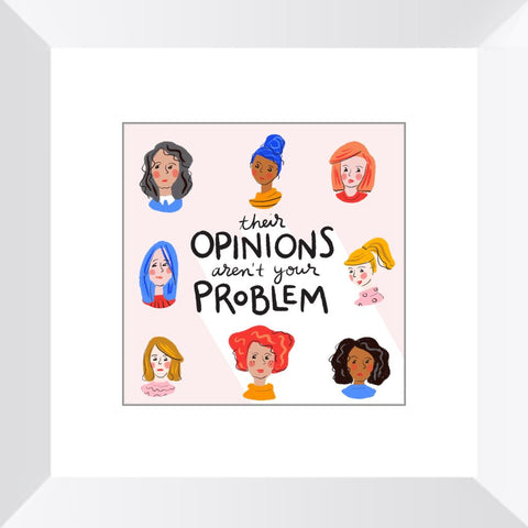 Their Opinions Aren't Your Problem Framed Print Framed Print Gooten White