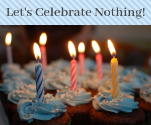 5 Best Ways to Celebrate Nothing
