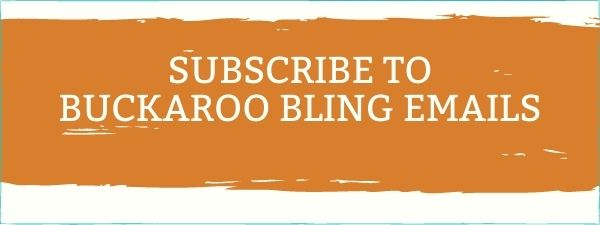Subscribe to Buckaroo Bling Emails