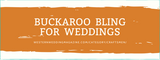 Buckaroo Bling for Weddings