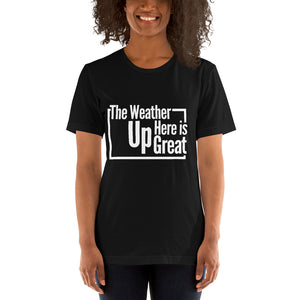 Weather Is Great Tee