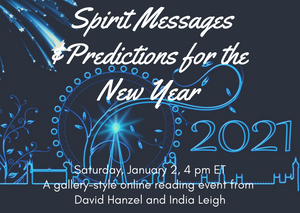 Spirit Messages & Predictions for the New Year With David Hanzel & India Leigh