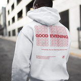 GOOD EVENING HOODIE
